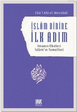 İslam Dinine İlk Adım; İmanın İlkeleri İslâm'ın Temelleri