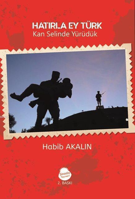 Hatırla Ey Türk (İlaveli Baskı)
