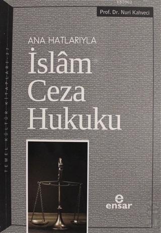 Ana Hatlarıyla İslam Ceza Hukuku