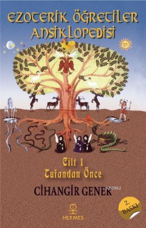 Ezoterik Öğretiler Ansiklopedisi; 1 Cilt : Tufandan Önce
