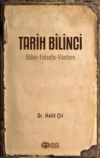 Tarih Bilinci; Bilim Felsefe Yöntem