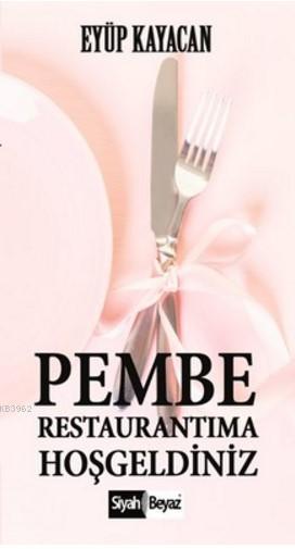 Pembe Restaurantıma Hoşgeldiniz