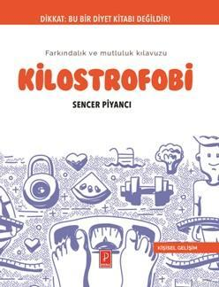Kilostrofobi - Farkındalık ve Mutluluk Kılavuzu