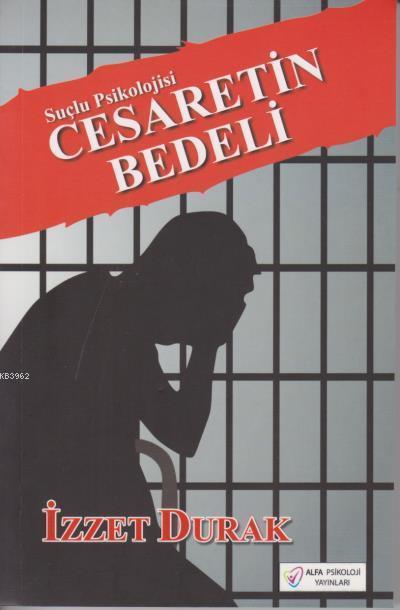 Suçlu Psikolojisi - Cesaretin Bedeli