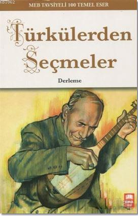 Türkülerden Seçmeler; MEB Tavsiyeli 100 Temel Eser