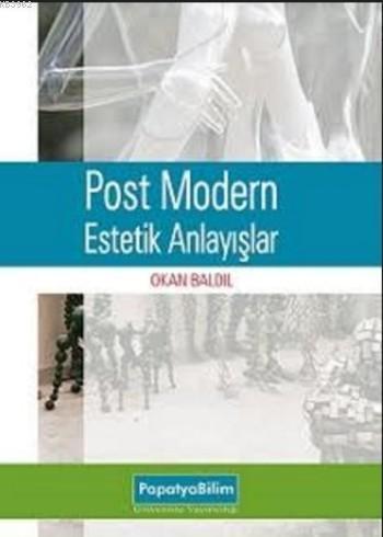 Post Modern Estetik Anlayışlar
