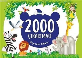2000 Çıkartmalı Hayvanlar Kitabım (İlkokul 1-4. Sınıflar)