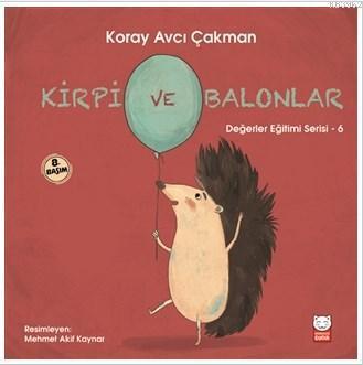 Kirpi ve Balonlar - Değerler Eğitimi Serisi - 6