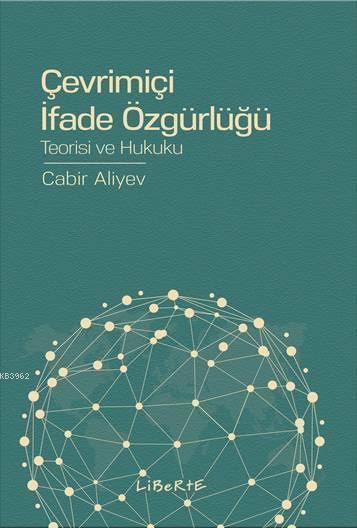 Çevrimiçi İfade Özgürlüğü; Teorisi ve Hukuku