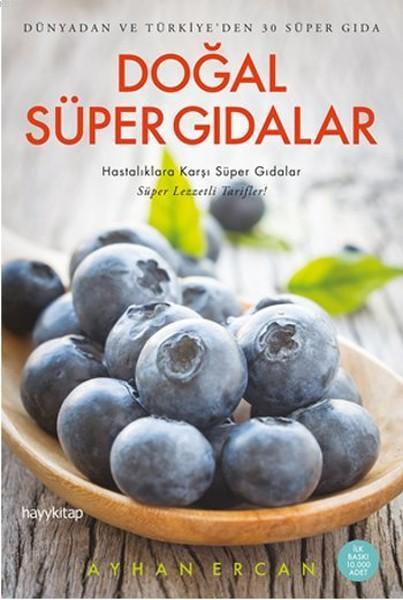 Doğal Süper Gıdalar; Dünyadan ve Türkiye'den 30 Süper Gıda