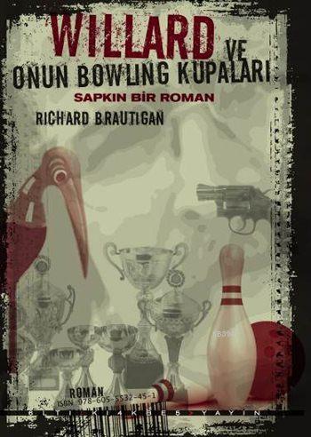 Willard ve Onun Bowling Kupaları; Sapkın Bir Roman
