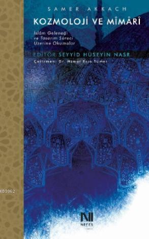 Kozmoloji ve Mimari; İslam Geleneği ve Tasarım Süreci Üzerine Okumalar