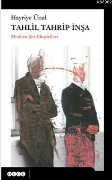 Tahlil Tahrip İnşa; Modern Şiir Eleştirileri
