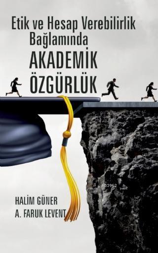 Etik ve Hesap Verebilirlik Bağlamında Akademik Özgürlük
