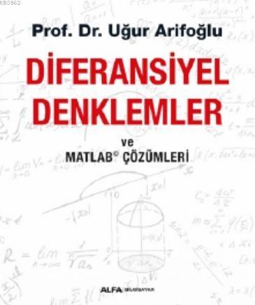 Diferansiyel Denklemler ve Matlab Çözümleri