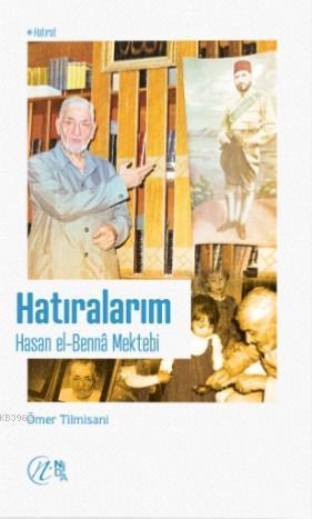 Hatıralarım - Hasan el-Benna Mektebi