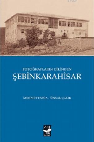 Fotoğrafların Dilinden Şebinkarahisar