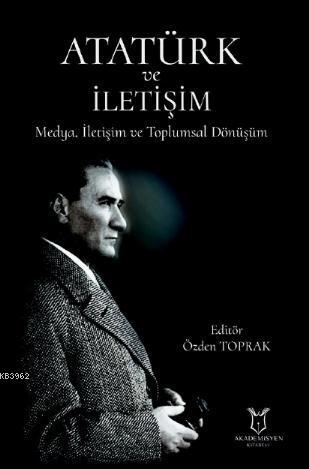 Atatürk ve İletişim Medya, İletişim ve Toplumsal Dönüşüm