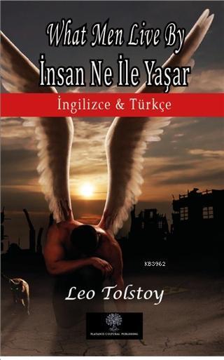What Men Live By - İnsan Ne İle Yaşar; İngilizce ve Türkçe