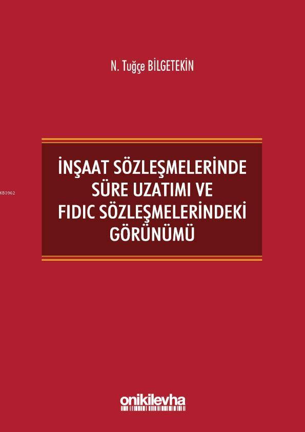 İnşaat Sözleşmelerinde Süre Uzatımı ve FIDIC Sözleşmelerindeki Görünümü