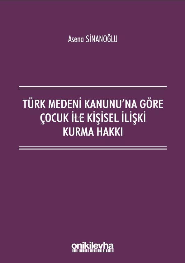 Türk Medeni Kanunu'na Göre Çocuk ile Kişisel İlişki Kurma Hakkı
