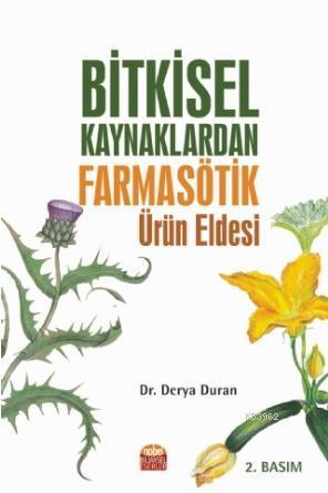 Bitkisel Kaynaklardan Farmasötik Ürün Eldesi