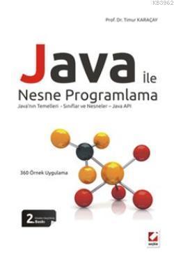 Java ile Nesne Programlama; Java'nın Temelleri  Sınıflar ve Nesneler  Java API