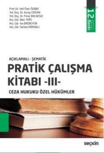Açıklamalı - Şematik Pratik Çalışma Kitabı III Ceza Hukuku Özel Hükümler