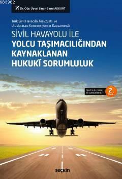 Sivil Havayolu ile Yolcu Taşımacılığından Kaynaklanan Hukukî Sorumluluk