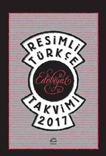 Resimli Türkçe Edebiyat Takvimi