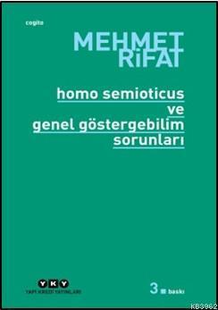 Homo Semioticus ve Genel Göstergebilim Sorunları