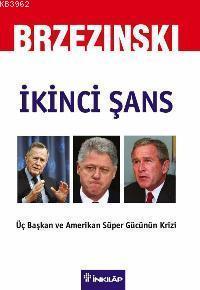 İkinci Şans; Üç Başkan ve Amerikan Süper Gücünün Krizi