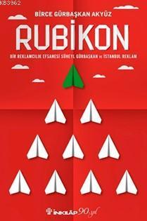 Rubikon; Bir Reklamcılık Efsanesi