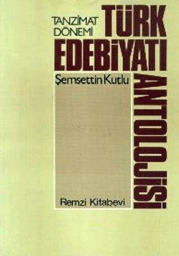 Tanzimat Dönemi Türk Edebiyatı Antolojisi