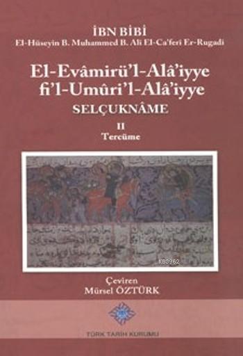 Selçukname II; El-Evamirü'l-Alâ'iyye fi'l-Umûri'l-Alâ'iyye