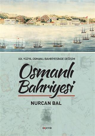 Osmanlı Bahriyesi; 19. Yüzyıl Osmanlı Bahriyesinde Değişim
