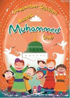Hazreti Muhammed (8 +Yaş); Peygamber Öyküleri Dizisi