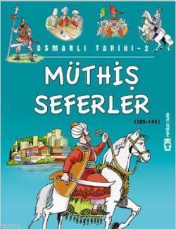 Müthiş Seferler; Osmanlı Tarihi, 9+ Yaş