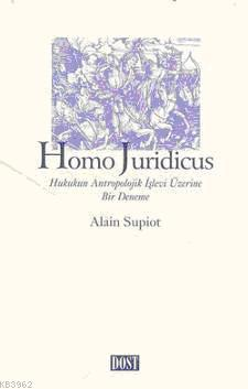 Homo Juridicus Hukukun Antropolojik İşlevi Üzerine