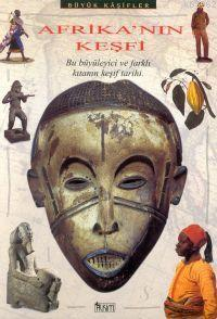 Afrika'nın Keşfi; Bu Büyüleyici ve Farklı Kıtanın Keşif Tarihi