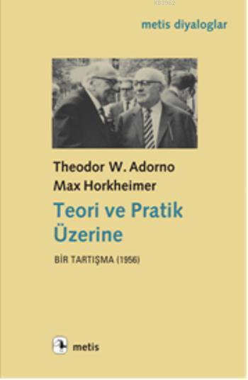 Teori ve Pratik Üzerine; Bir Tartışma (1956)