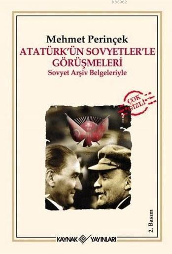 Atatürk'ün Sovyetlerle Görüşmeleri; Sovyet Arşiv Belgeleriyle