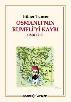 Osmanlı'nın Rumeli'yi Kaybı; (1878-1914)