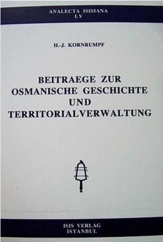 Beitraege Zur Osmanische Geschichte Und Territorialverwaltung; Analecta LV