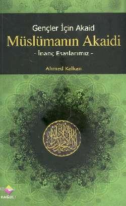 Gençler İçin Akaid| Müslümanın Akaidi; İnanç Esaslarımız