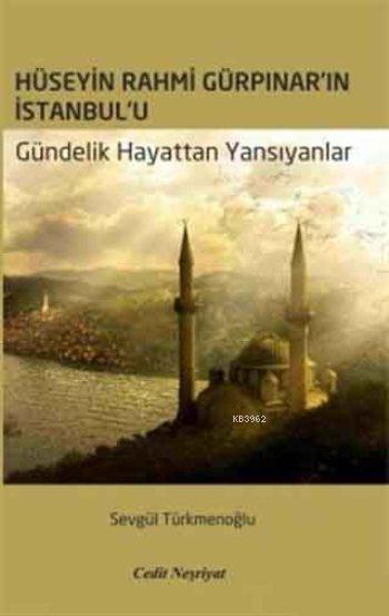 Hüseyin Rahmi Gürpınar'ın İstanbul'u; Gündelik Hayattan Yansıyanlar