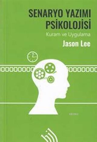 Senaryo Yazımı Psikolojisi (Ciltli); Kuram ve Uygulama