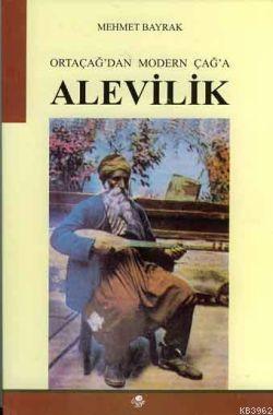 Ortaçağ'dan Modern Çağ'a Alevilik
