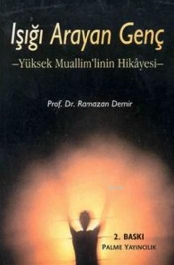 Işığı Arayan Genç; Yüksek Muallim'linin Hikayesi
