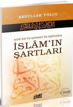 Kur'an ve Sünnet'in Işığında İslam'ın Şartları